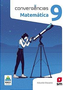 Convergências - Matemática 9 - Edição 2019 - BNCC