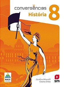 Convergências - História 8 - Edição 2019 - BNCC