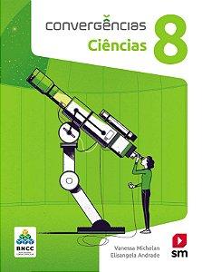 Convergências - Ciências 8 - Edição 2019 - BNCC