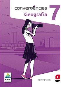 Convergências - Geografia 7 - Edição 2019 - BNCC