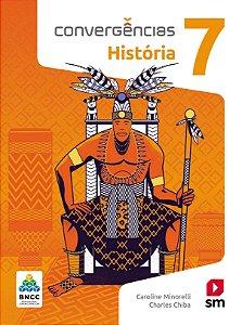 Convergências - História 7 - Edição 2019 - BNCC
