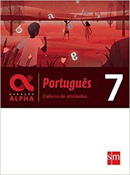 Geração Alpha - Português 7 - Caderno de Atividades - Edição 2017