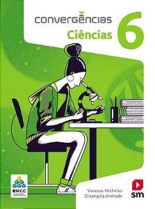 Convergências - Ciências 6 - Edição 2019 - BNCC
