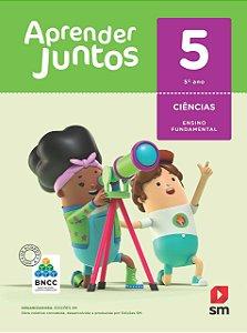 Aprender Juntos - Ciências 5 - Edição 2018 - BNCC