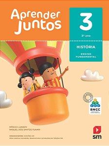 Aprender Juntos - História 3 - Edição 2018 - BNCC