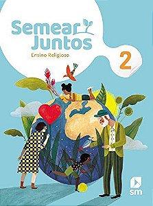 Semear Juntos - Ensino Religioso 2 - Edição 2020