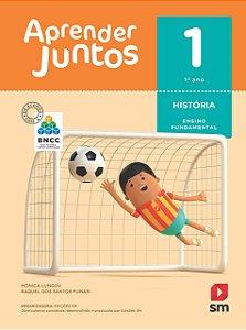 Aprender Juntos - História 1 - Edição 2018 - BNCC