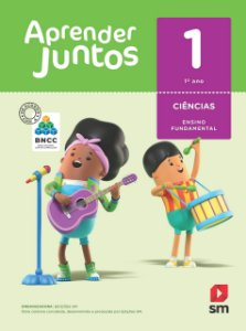 Aprender Juntos - Ciências 1 - Edição 2018 - BNCC