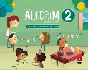 Alecrim Caderno De Atividades - Praticando a Leitura e a Escrita 2