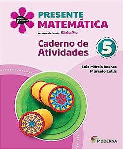 Presente Matemática 5 - Caderno de Atividades - Edição 5