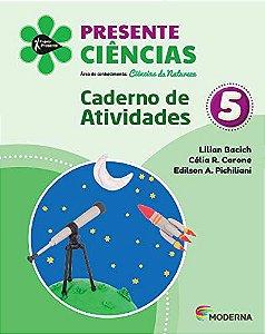 Presente Ciências 5 - Carderno de Atividades - Edição 5