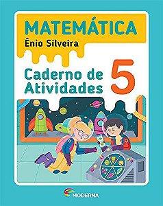 Matemática 5 - Caderno de Atividades - Enio Silveira e Cláudio Marques - Edição 5