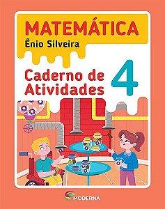 Matemática 4 - Caderno de Atividades - Enio Silveira e Cláudio Marques - Edição 5