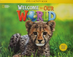 Welcome to Our World 3 - Workbook with Audio CD - ALL CAPS