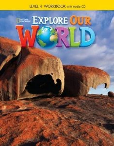 Explore Our World 4 -  Workbook + Audio CD