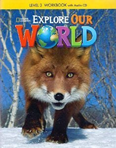 Explore Our World 3 -  Workbook + Audio CD