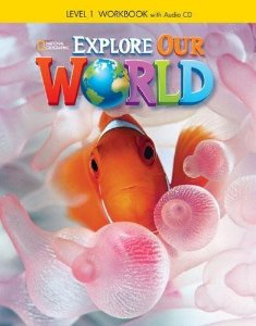Explore Our World 1 -  Workbook + Audio CD