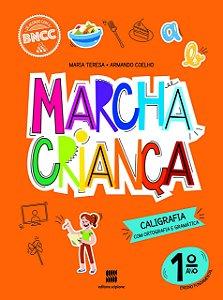 Marcha Criança - Caligrafia com Ortografia e Gramática - 1º Ano