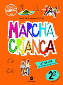 Marcha Criança - Caligrafia com Ortografia e Gramática - 2º Ano