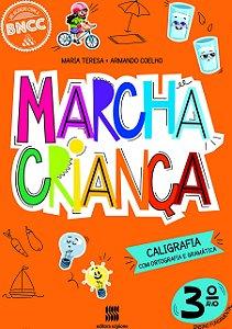 Marcha Criança - Caligrafia com Ortografia e Gramática - 3º Ano