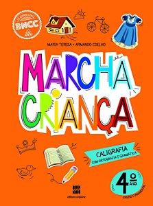 Marcha Criança - Caligrafia com Ortografia e Gramática - 4º Ano