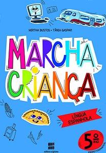 Marcha Criança - Espanhol 5º Ano