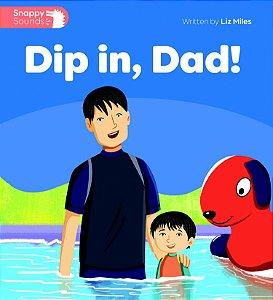 Dip In, Dad!