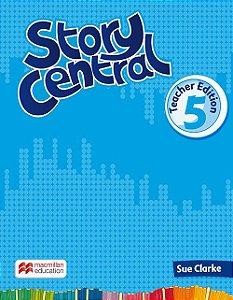 Story Central 5 - Teacher Edition