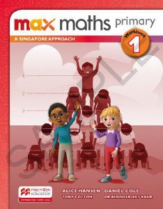 Max Maths Primary 1 - A Singapore Approach - Workbook