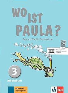 Wo Ist Paula? - Arbeitsbuch 3