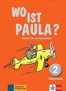 Wo Ist Paula? - Arbeitsbuch 2