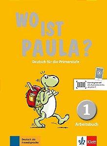 Wo Ist Paula? - Arbeitsbuch 1