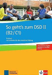 So Geht'S Zum Dsd Ii, Testbuch / Leifaden Mündl. Pr. - Neue Ausgabe