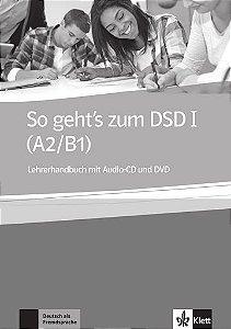 So Geht'S Zum Dsd I, Lehrerhandbuch + CD + DVD - A2/B1