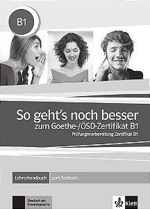 So Geht'S Noch Besser Zum Goethe/Ösd-Zertifikat, Lehrerhandbuch B1