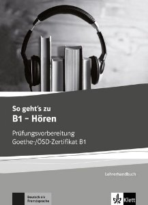 So Geht'S Noch Besser Zu - Hören, Lehrerhandbuch-B1