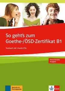 So Geht'S Zum Goethe-/Ösd-Zertifikat B1