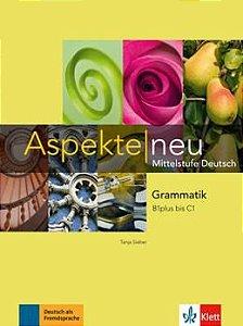 Aspekte Neu - Grammatik B1Plus Bis C1