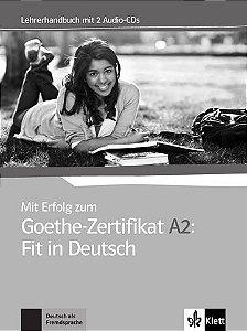 Mit Erfolg Zum Goethe-Zertifikat A2: Fit In Deutsch, Lehrerhandbuch + Audio-CD
