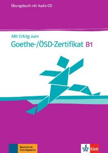 Mit Erfolg Zum Goethe-/Ösd-Zertifikat, Üb + CD-B1
