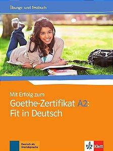 Mit Erfolg Zum Goethe-Zertifikat: Fit In Deutsch, Übungs- Und Testbuch-A2