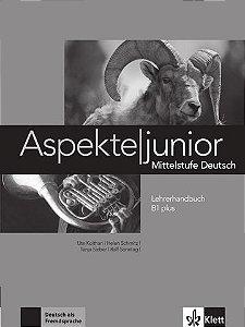 Aspekte Junior Lehrerhandbuch - B1 Plus