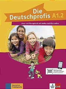 Die Deutschprofis, Kurs- Und Übungsbuch + Audios Und Clips Online - A1.2