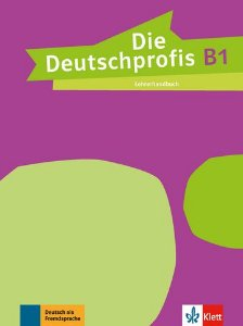 Die Deutschprofis, Lehrerhandbuch - B1