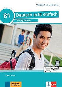 Deutsch Echt Einfach, Übungsbuch + Audios Online - B1