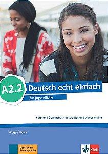 Deutsch Echt Einfach, Kurs- Und Übungsbuch Mit Audios Und Videos Online - A2.2