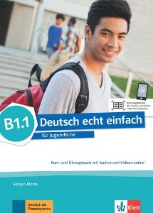 Deutsch Echt Einfach, Kurs- Und Übungsbuch + Audios Und Videos Online - B1.1