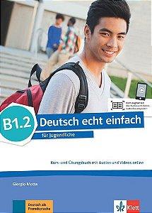 Deutsch Echt Einfach, Kurs- Und Übungsbuch + Audios Und Videos Online - B1.2