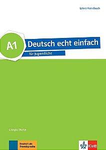 Deutsch Echt Einfach, Lehrerhandbuch - A1