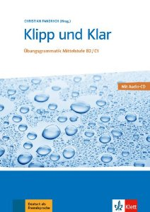 Klipp Und Klar - Übungsgrammatik Mittelstufe - B2/C1